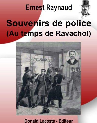 Souvenirs de police - Au temps de Ravachol par Ernest Raynaud