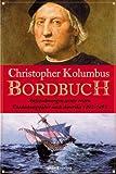 Das Bordbuch: Aufzeichnungen seiner ersten Entdeckungsfahrt nach Amerika 1492-1493 - Christoph Kolumbus