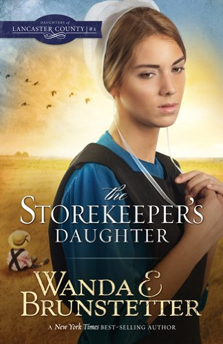 The Storekeeper's Daughter (Daughters of Lancaster County, Band 1)