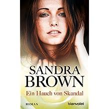 Ein Hauch von Skandal: Roman