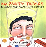 20 Party Tricks: to Amuse and Amaze Your Friends