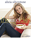 The Kind Diet:A Simple Guide to Feeling Great, Losing Weight, and Saving the Planet