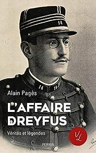L'affaire Dreyfus, vérités et légendes par Alain Pagès