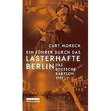 Ein Führer durch das lasterhafte Berlin: Das deutsche Babylon 1931