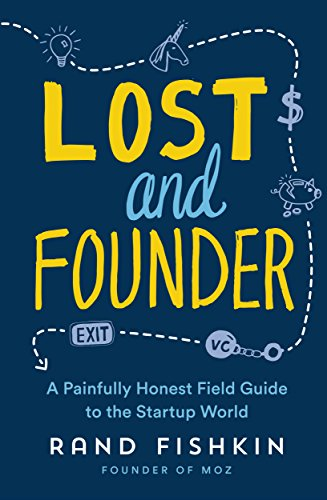 Lost and Founder: A Painfully Honest Field Guide to the Startup World (Capital One App)