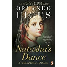 By Orlando Figes Natasha's Dance: A Cultural History of Russia (New Ed)