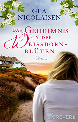 Das Geheimnis der Weißdornblüten: Roman (Das Herz Der Rose Buch)