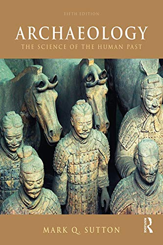 Mark Q Sutton - Archaeology: The Science of the Human Past