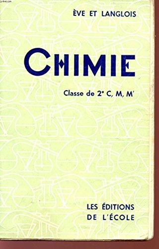 CHIMIE / CLASSE DE 2è C, M, M' - PROGRAMME DE 1957.