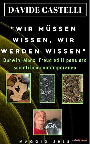 Wir müssen wissen, wir werden wissen.: Darwin, Marx, Freud ed il ...