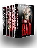 Totally BAD: A 10 Book Bad Boy Romance Box Set