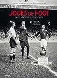 Jours de foot : La plus belle histoire du football mondial...