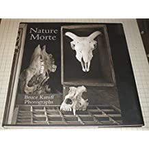 Nature Morte: Photographs by Bruce Katsiff by Curator of American Art, Delaware Art Museum Heather Campbell Coyle (2014-08-02)