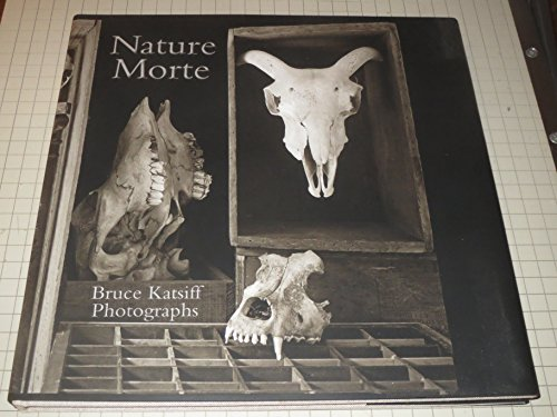 Nature Morte: Photographs by Bruce Katsiff