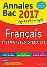 Annales Bac 2017 Sujets Et Corriges Français 1ères Techno par Mazzucchelli