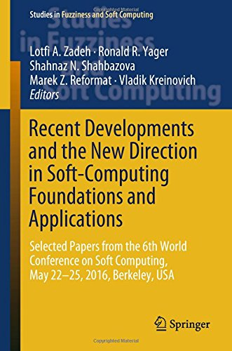 Recent Developments and the New Direction in Soft-Computing Foundations and Applications: Selected Papers from the 6th World Conference on Soft ... in Fuzziness and Soft Computing, Band 361)