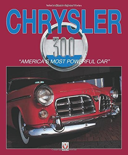 Chrysler 300: America's Most Powerful Car (Classic Reprint) by Robert Ackerson (2016-05-17)