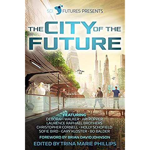 SciFutures Presents The City of the Future (English Edition)