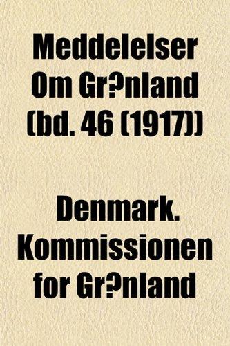 Meddelelser Om Grønland (bd. 46 (1917))