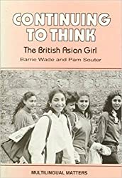 Continuing to Think: The British Asian Girl (Multilingual Matters)