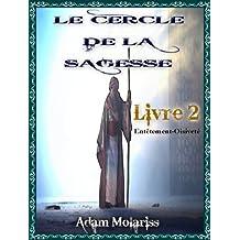 Le cercle de la sagesse Livre 2 (Entêtement-Oisiveté)