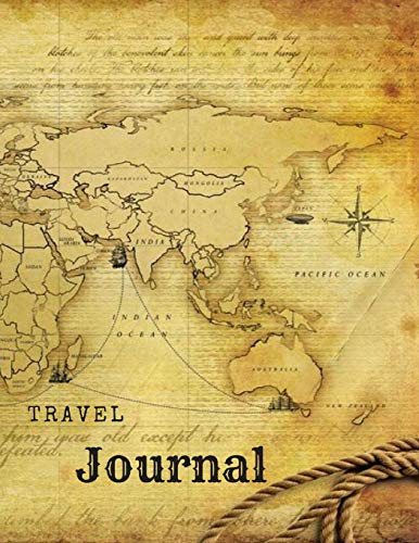 Travel Journal: Old World Map Notebook (Diary, Planner); Kids Pirate Maps; Vintage Globe (Earth) & Compass Cover; Brown Color for Men Gift; Large Tourist Format A4; 110 Blank pages, 8.5'' x 11'' (Globe World Old)