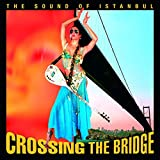 Crossing the Bridge - Fotobildband inkl. 4 Musik-CDs (earBOOK): The Sound of Instanbul (earBOOKS)