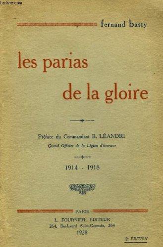 Les parias de la gloire - 1914 -1918