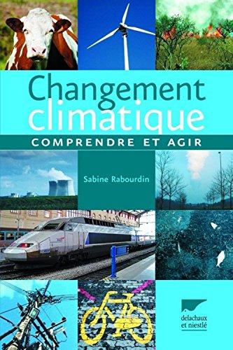 Changement climatique : Comprendre et agir par Sabine Rabourdin