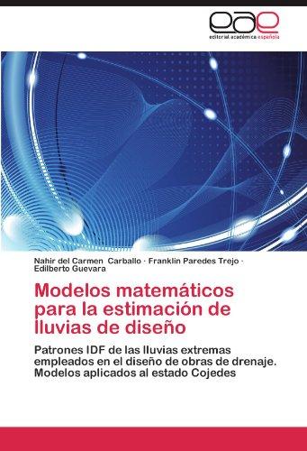 Modelos Matematicos Para La Estimacion de Lluvias de Diseno