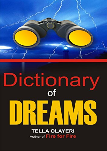 Dictionary of DREAMS: With Over 10,000 Dreams Containing Symbols, Signs, Colors, Numbers and Meanings (English Edition)
