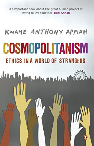 Cosmopolitanism: Ethics in a World of Strangers por Kwame Anthony Appiah