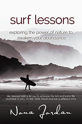 surf lessons: exploring the power of nature to awaken your abundance (English Edition)