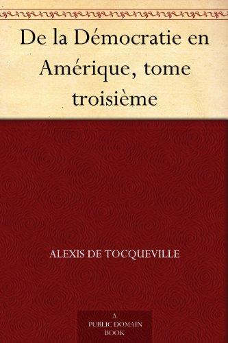 De la Dmocratie en Amrique, tome troisime