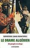 drame algérien (Le) : un peuple en otage | Reporters sans frontières. Auteur