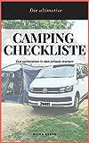 Camping Checkliste für einen unvergesslichen Campingurlaub mit Campervan, Wohnwagen, Wohnmobil: NIE WIEDER ETWAS VERGESSEN !! Umfassende Packliste für den Campingurlaub (Urlaub mit Baby und Hund )