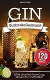 Gin: Gerührt oder Geschüttelt? Alles über die Herstellung, Geschichte und Marken.