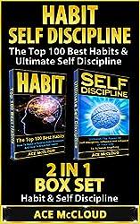 Habit: Self Discipline: The Top 100 Best Habits & Ultimate Self Discipline: 2 in 1 Box Set: Habit & Self Discipline (Habits, Self Discipline, Good Habits, Willpower, Habit Stacking)