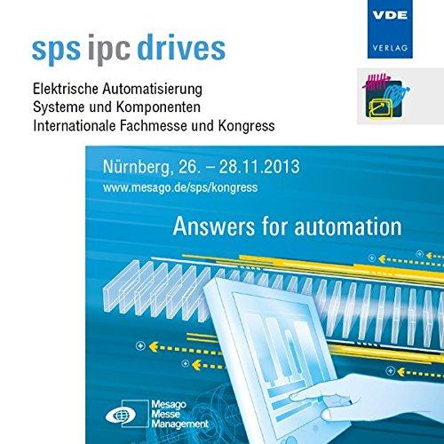 sps ipc drives 2013, 1 CD-ROMElektrische Automatisierung - Systeme und Komponenten, Internationale Fachmesse und Kongress, Nürnberg, 26.- 28.11.2013