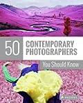 50 contemporary photographers you sho...