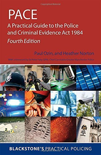 PACE: A Practical Guide to the Police and Criminal Evidence Act 1984 (Blackstone's Practical Policing) by Paul Ozin (2016-01-12)