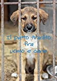 Il patto tradito fra uomo e cane (Pet-ology Stories)