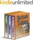 THE DURHAM TRILOGY: All 3 Emotional Stories in 1 Volume (English Edition)