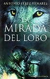 Mirada del lobo, la (Novela Historica(la Esfera)) de Antonio Perez Henares (24 sep 2010) Tapa dura
