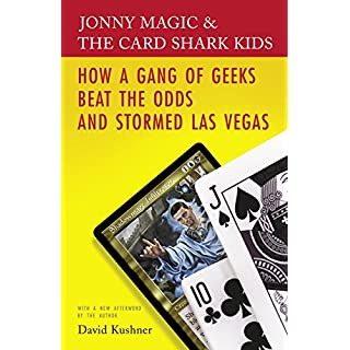 Jonny Magic & the Card Shark Kids: How a Gang of Geeks Beat the Odds and Stormed Las Vegas