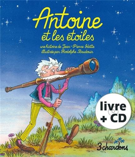 Antoine et les étoiles (1CD audio) par Jean-Pierre Idatte