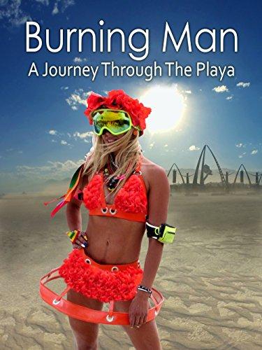 Burning Man: A Journey Through The Playa