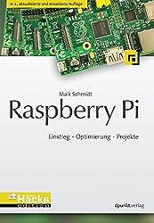 Raspberry Pi: Einstieg - Optimierung - Projekte (c't Hardware Hacks Edition)