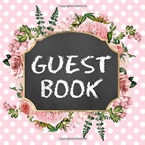 Guest Book: Chalkboard Sign in Book - Pink Floral Guestbook Register to Sign - Rustic Boho Chalk Board Memory Book for Wedding, Baby Shower, Birthday ... Name and Address - Square Size 8.25 x 8.25 (40th Wedding Anniversary Dekorationen)