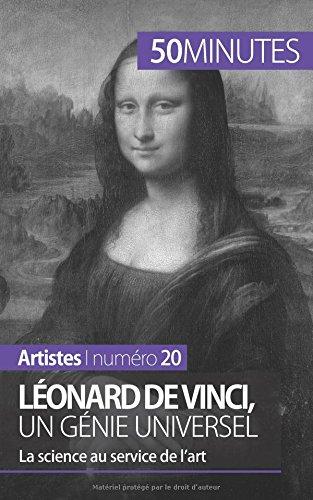 Léonard de Vinci, un génie universel: La science au service de l'art par Tatiana Sgalbiero